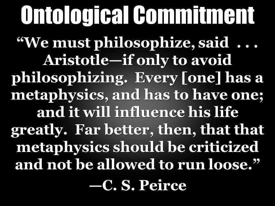 Ontological Commitment We must philosophize, said...