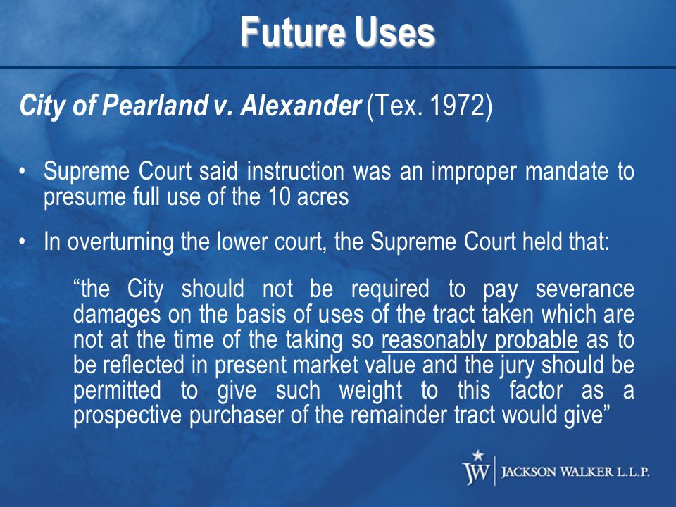 Future Uses City of Pearland v. Alexander (Tex.
