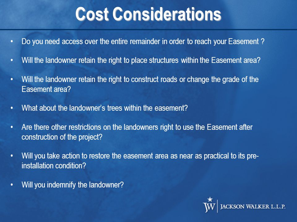 Cost Considerations Do you need access over the entire remainder in order to reach your Easement .