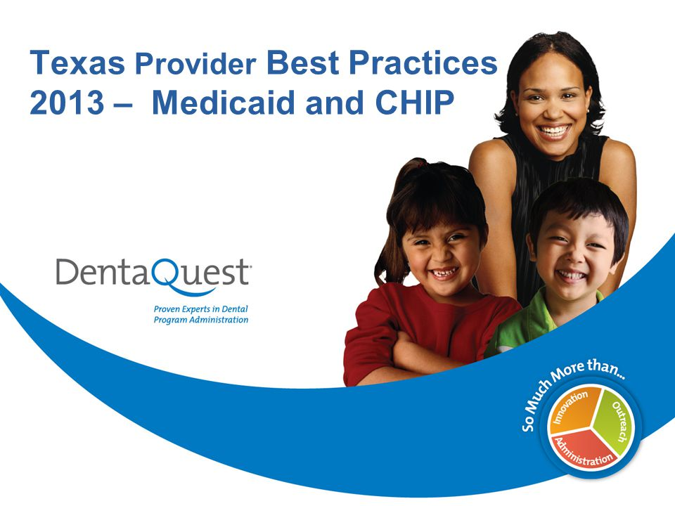 Texas Provider Best Practices 2013 – Medicaid and CHIP