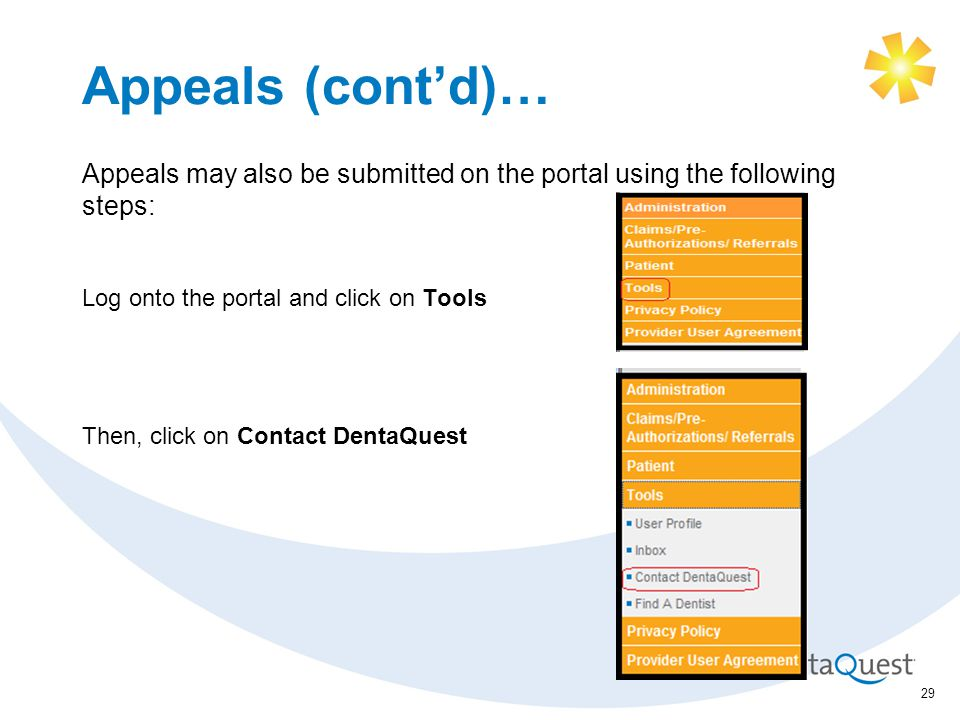 Appeals (cont'd)… Appeals may also be submitted on the portal using the following steps: Log onto the portal and click on Tools Then, click on Contact DentaQuest 29