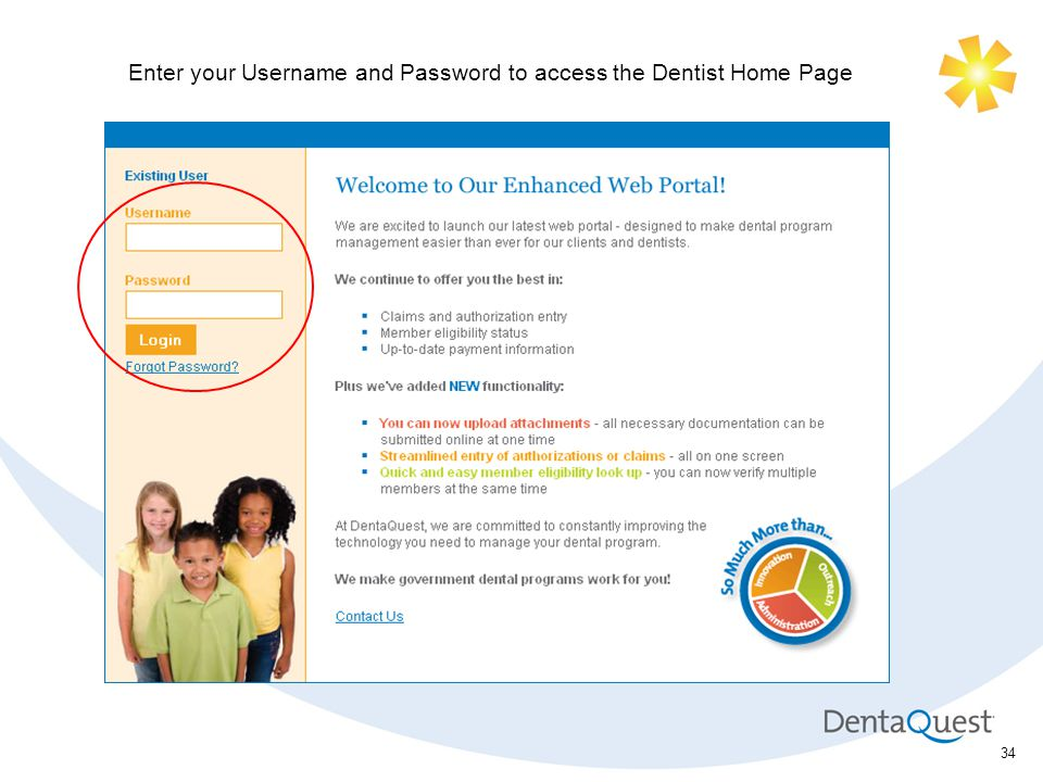34 Enter your Username and Password to access the Dentist Home Page