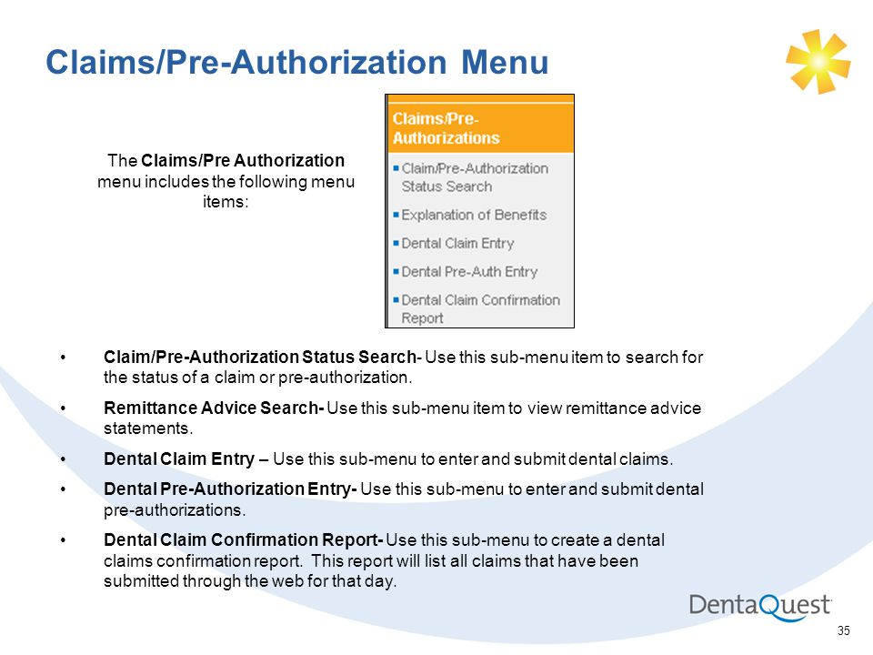 35 Claims/Pre-Authorization Menu Claim/Pre-Authorization Status Search- Use this sub-menu item to search for the status of a claim or pre-authorization.