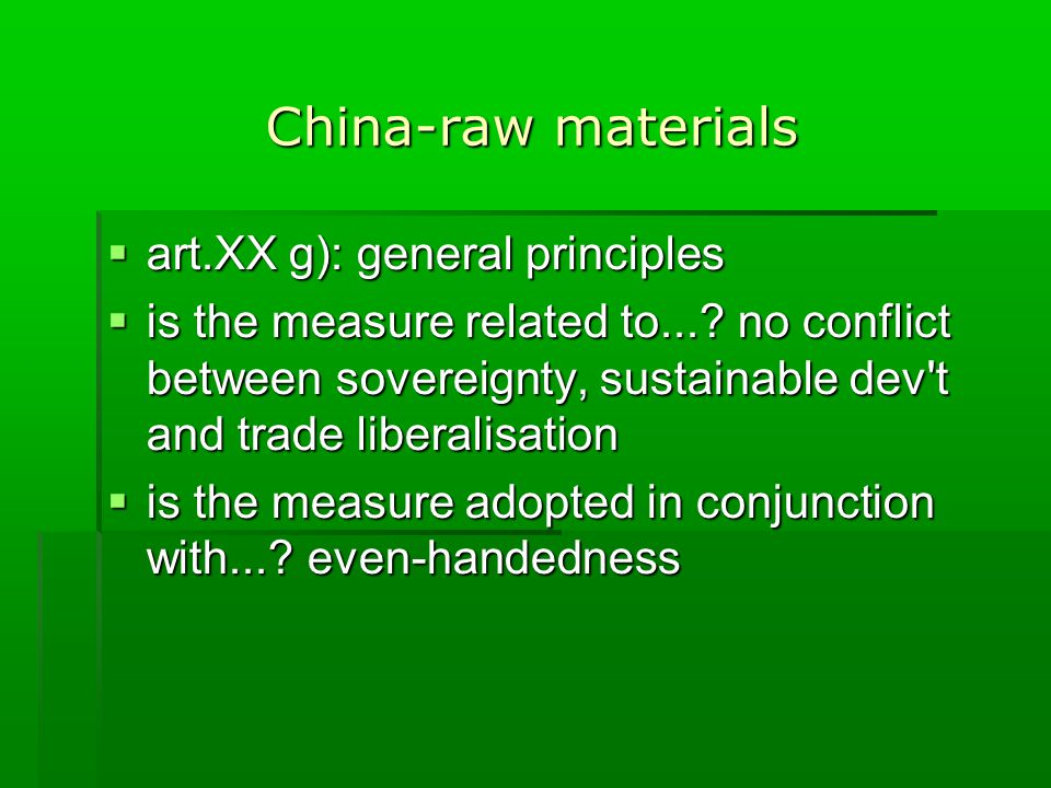 China-raw materials  art.XX g): general principles  is the measure related to....