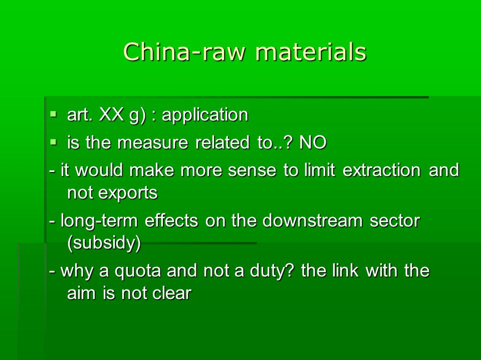 China-raw materials  art. XX g) : application  is the measure related to...