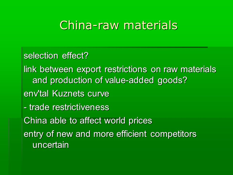 China-raw materials selection effect.