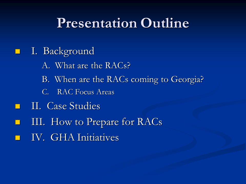 Presentation Outline I. Background I. Background A.
