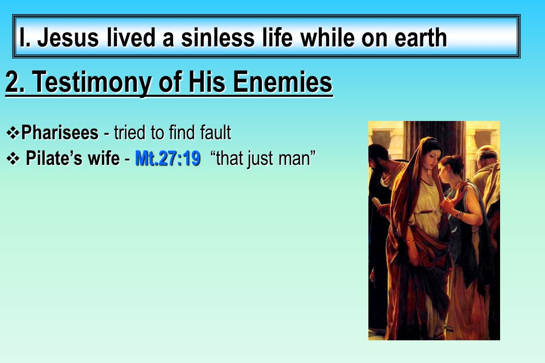 II.Necessity of His Sinless life 1. Law required unblemished sacrifice  Ex.