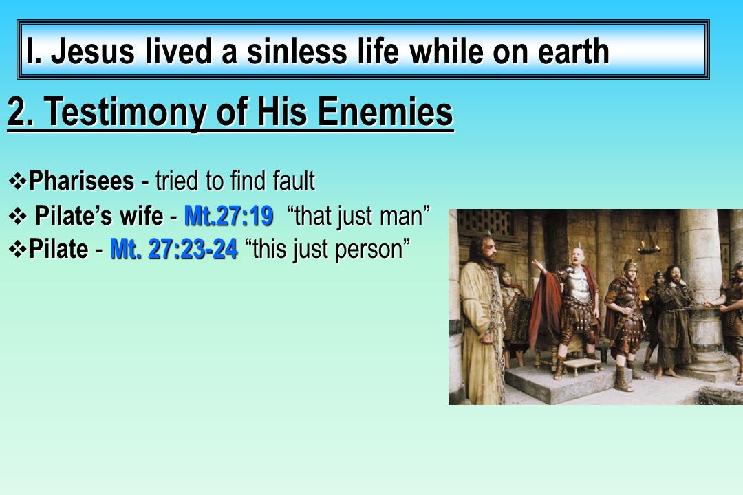 2.Testimony of His Enemies I.