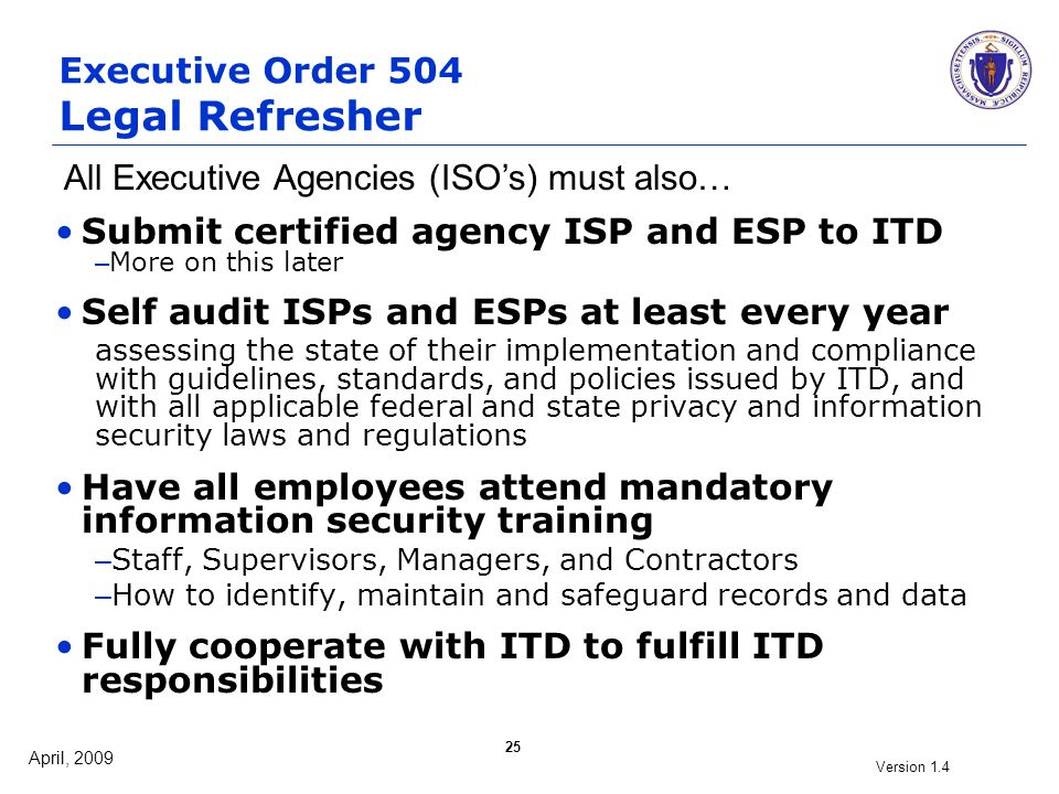 April, 2009 Version 1.4 25 Submit certified agency ISP and ESP to ITD – More on this later Self audit ISPs and ESPs at least every year assessing the