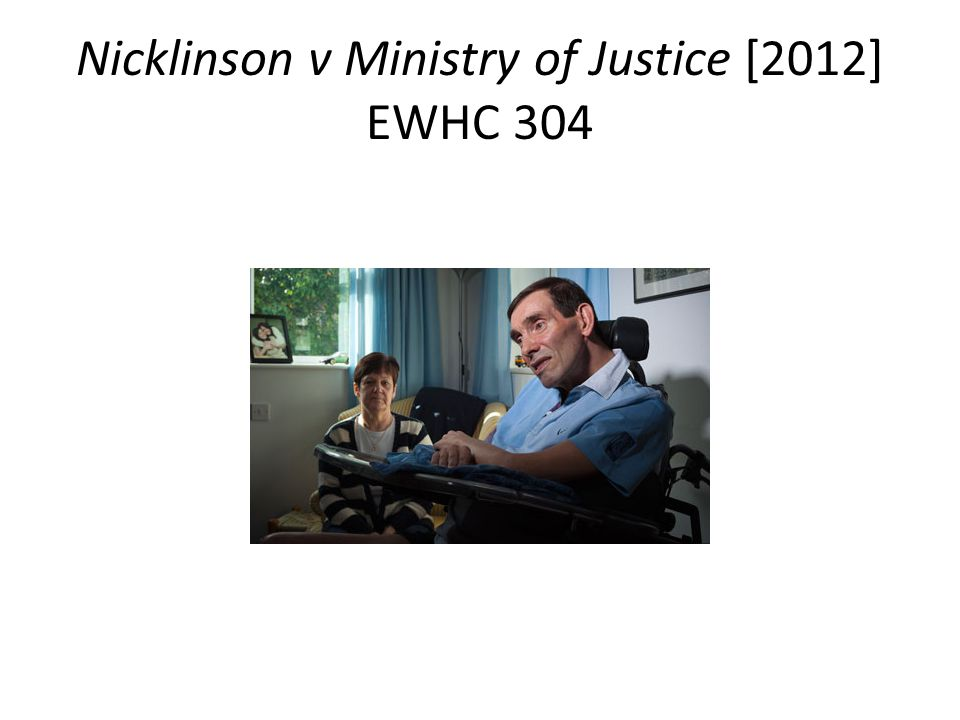 Nicklinson v Ministry of Justice [2012] EWHC 304