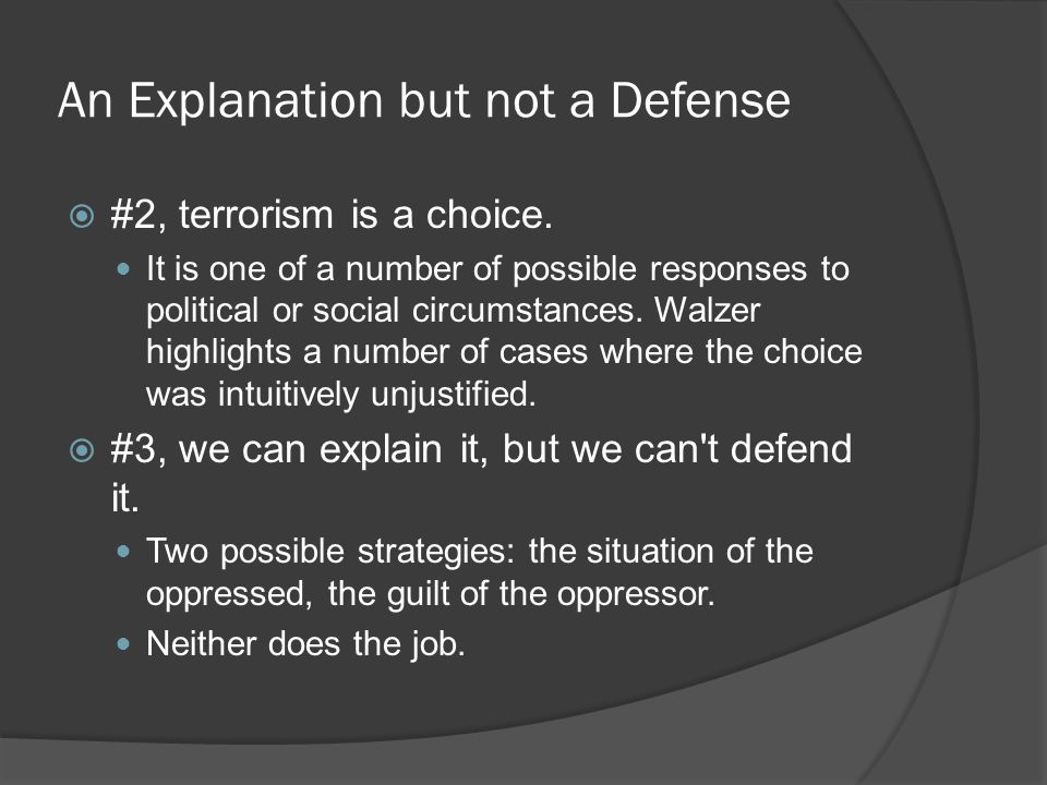 An Explanation but not a Defense  #2, terrorism is a choice.