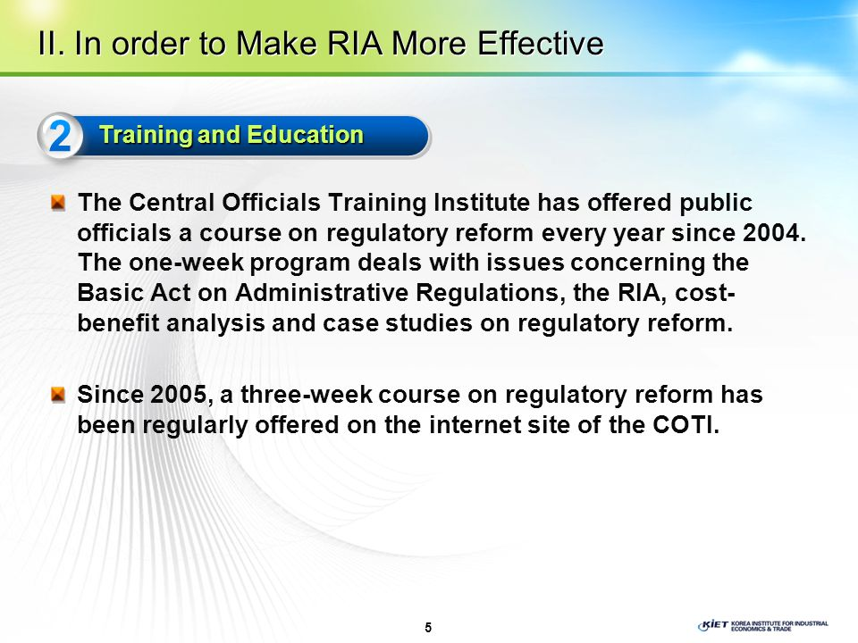 The Central Officials Training Institute has offered public officials a course on regulatory reform every year since 2004.