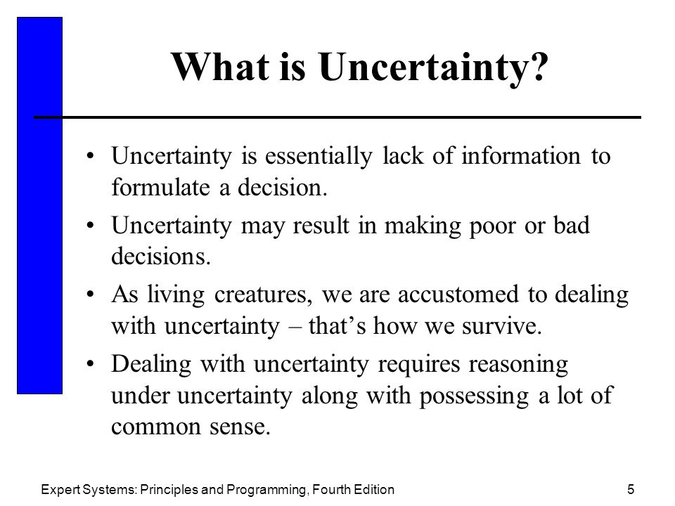 Expert Systems: Principles and Programming, Fourth Edition5 What is Uncertainty.