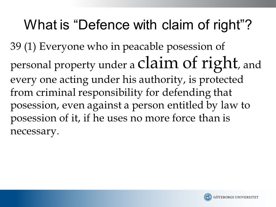 What is Defence with claim of right .