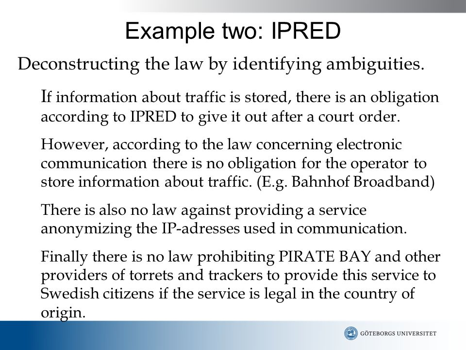 Example two: IPRED Deconstructing the law by identifying ambiguities.