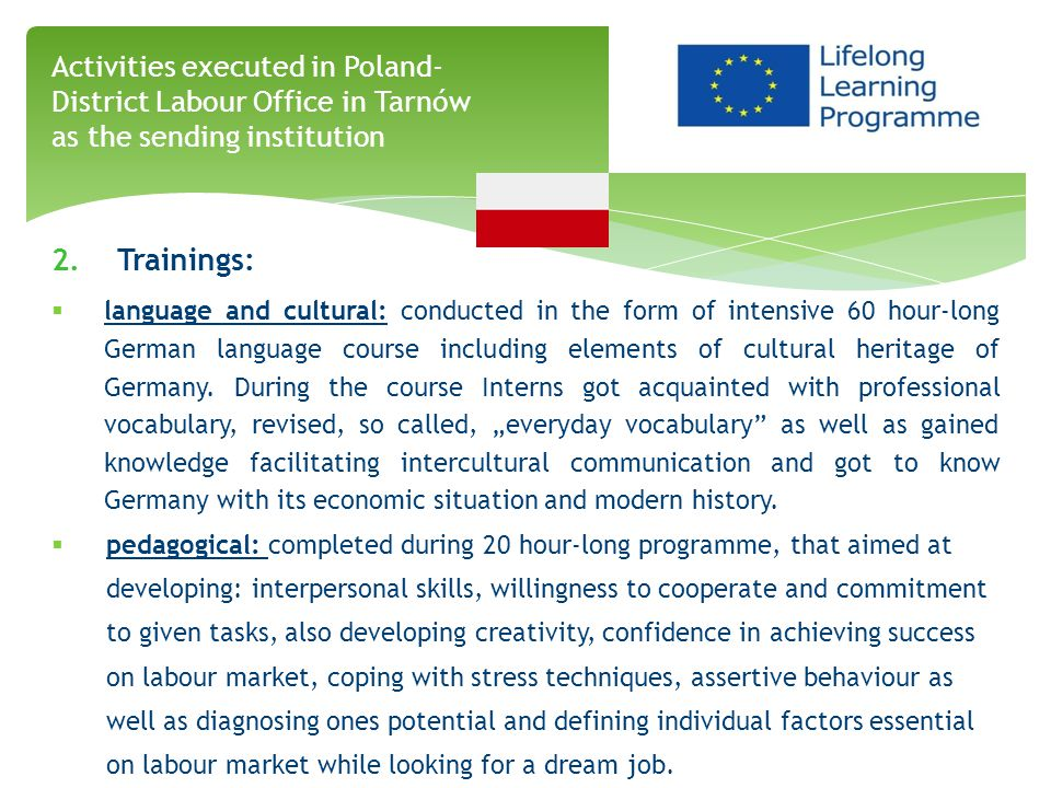 2. Trainings:  language and cultural: conducted in the form of intensive 60 hour-long German language course including elements of cultural heritage
