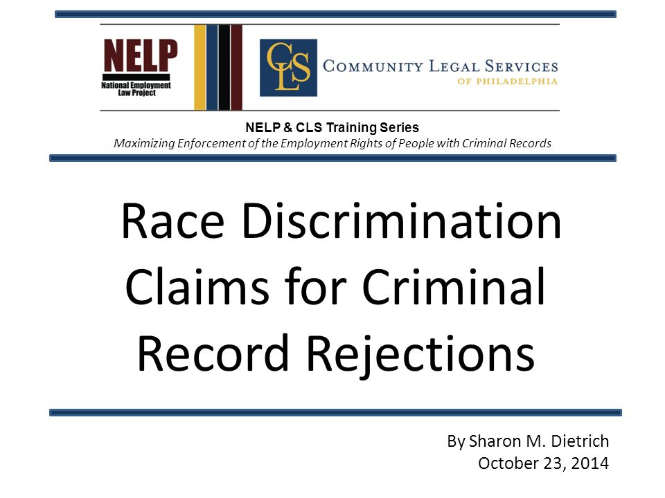 Our Topics Today  A short history of Title VII and criminal records;  Highlights of the 2012 EEOC Guidance;  Preparing and filing an EEOC charge, and handling of the charge by the EEOC;  Different rules for federal jobs;  A quick look at the materials.