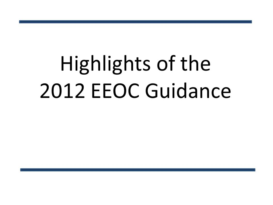 Highlights of the 2012 EEOC Guidance