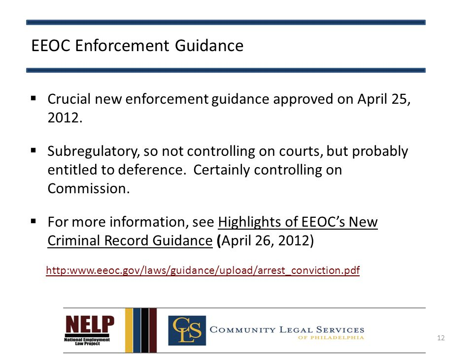 EEOC Enforcement Guidance  Crucial new enforcement guidance approved on April 25, 2012.