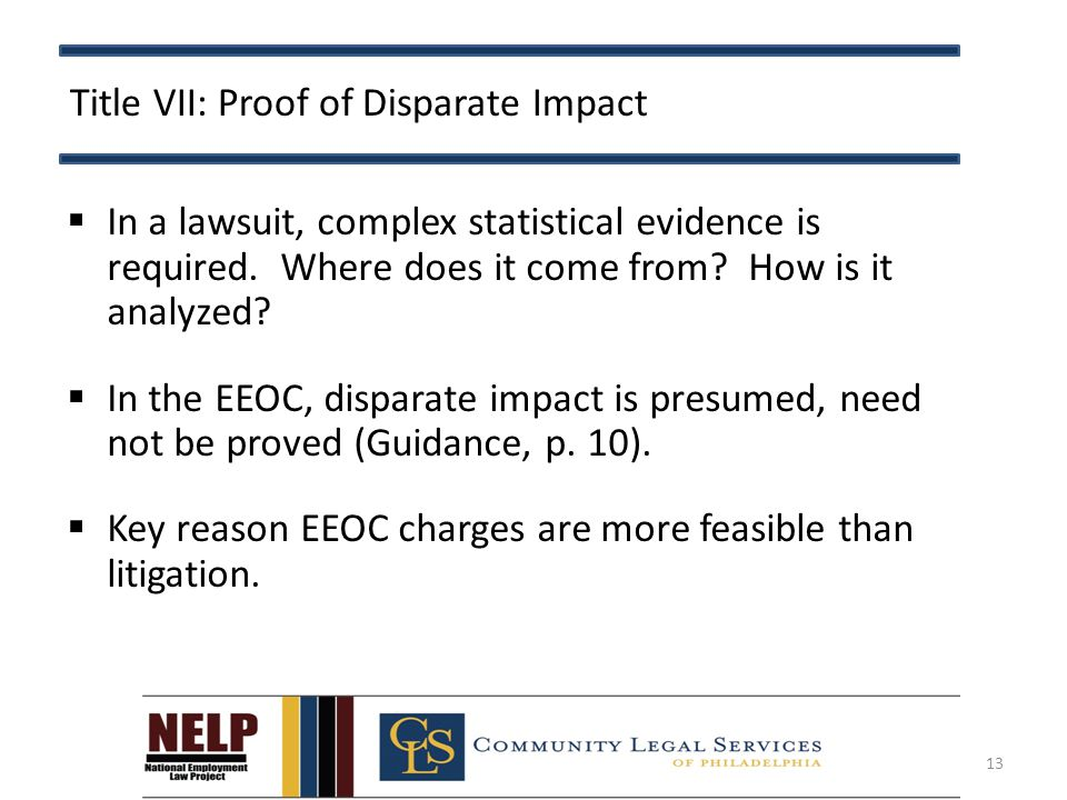 Title VII: Proof of Disparate Impact  In a lawsuit, complex statistical evidence is required.