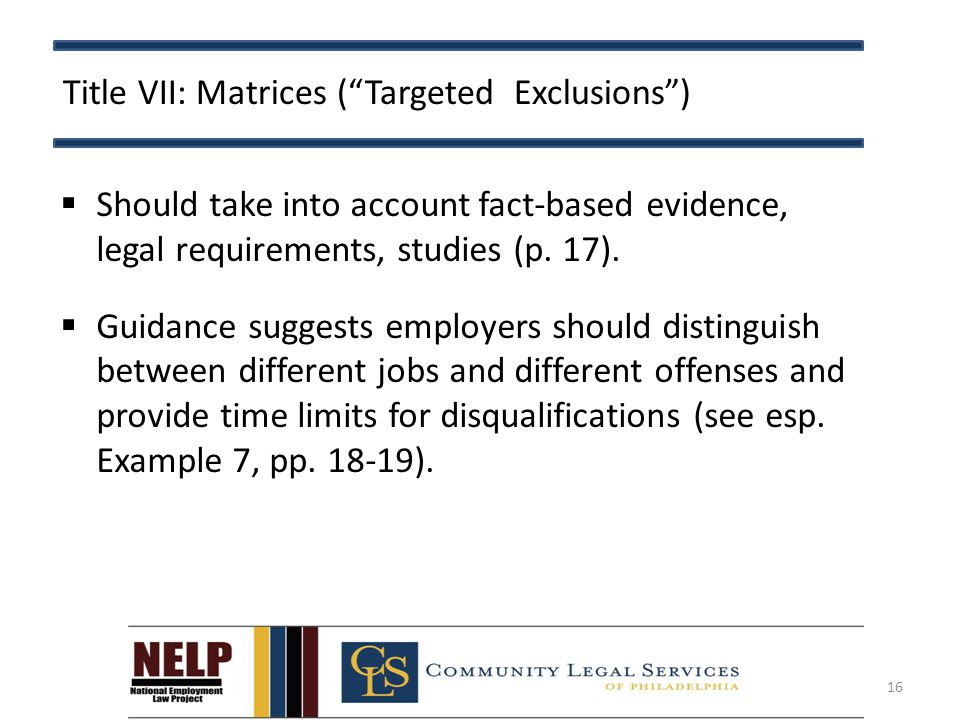 Title VII: Matrices ( Targeted Exclusions )  Should take into account fact-based evidence, legal requirements, studies (p.