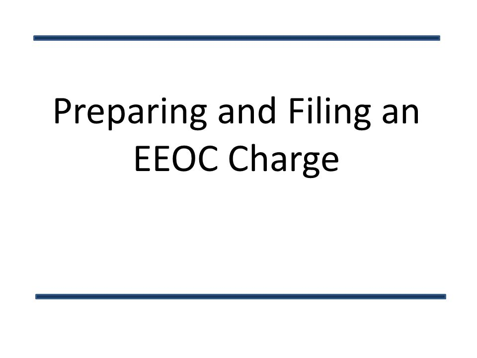 Preparing and Filing an EEOC Charge