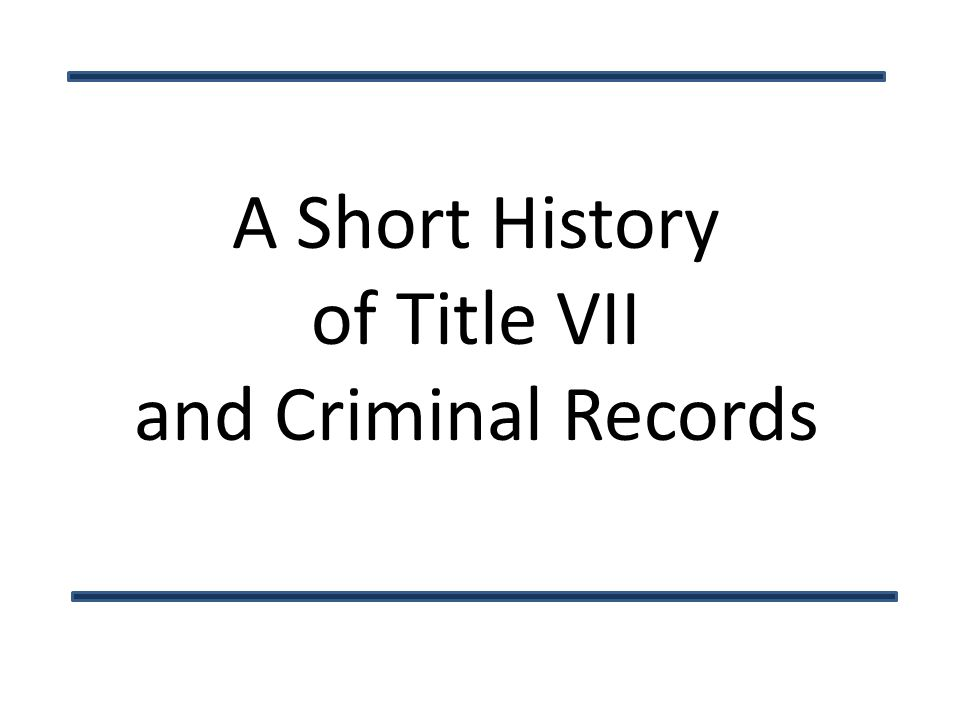 A Short History of Title VII and Criminal Records
