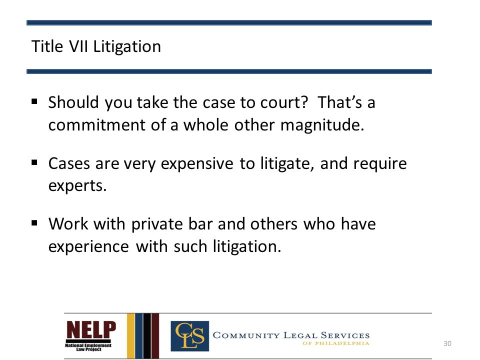 Title VII Litigation  Should you take the case to court.