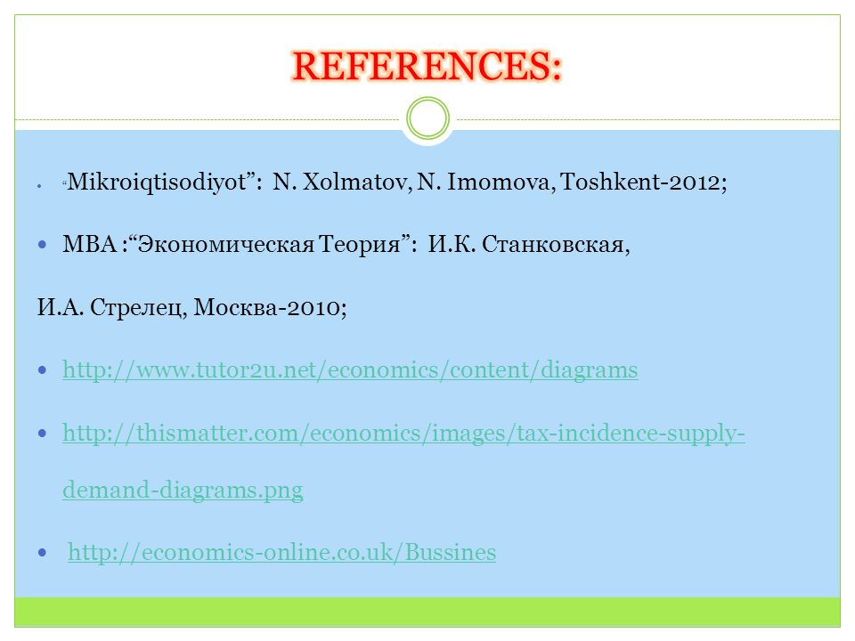 Mikroiqtisodiyot : N. Xolmatov, N. Imomova, Toshkent-2012; MBA : Экономическая Теория : И.К.