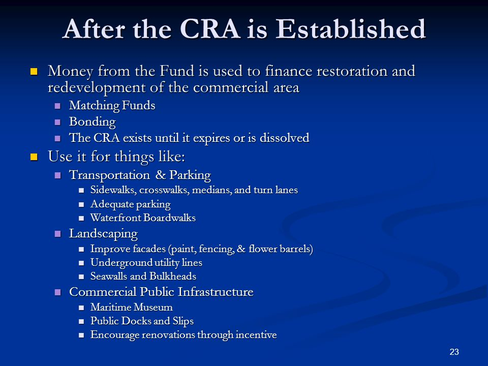 23 After the CRA is Established Money from the Fund is used to finance restoration and redevelopment of the commercial area Money from the Fund is use
