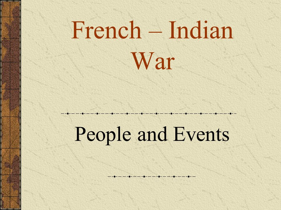 French – Indian War People and Events
