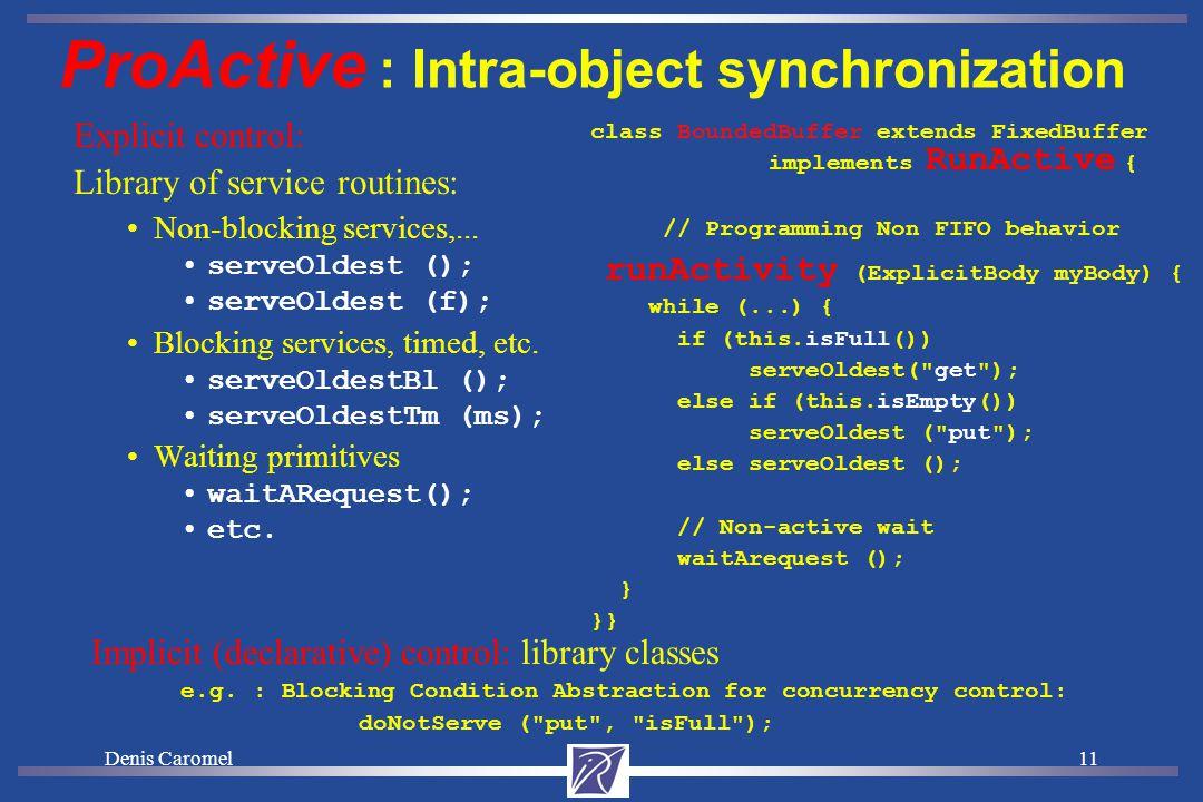 Denis Caromel10 Interleaving-Free Synchronizations