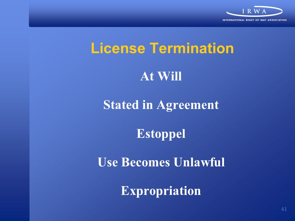 41 License Termination At Will Stated in Agreement Estoppel Use Becomes Unlawful Expropriation