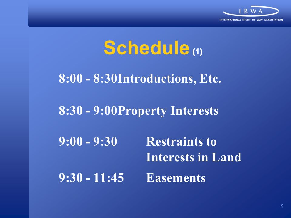 5 Schedule (1) 8:00 - 8:30Introductions, Etc.