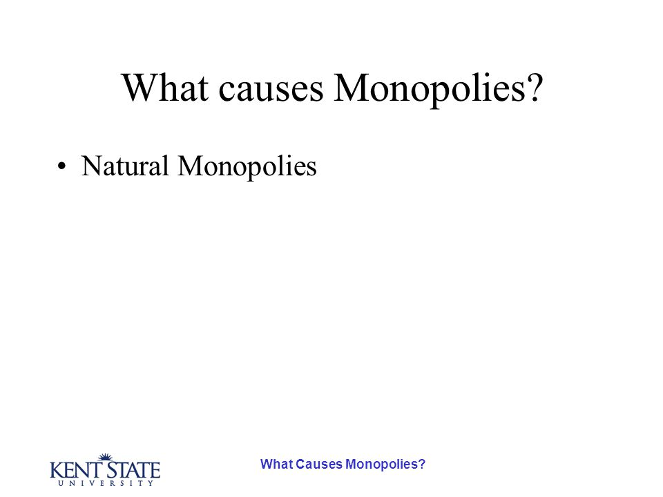 What causes Monopolies? Natural Monopolies