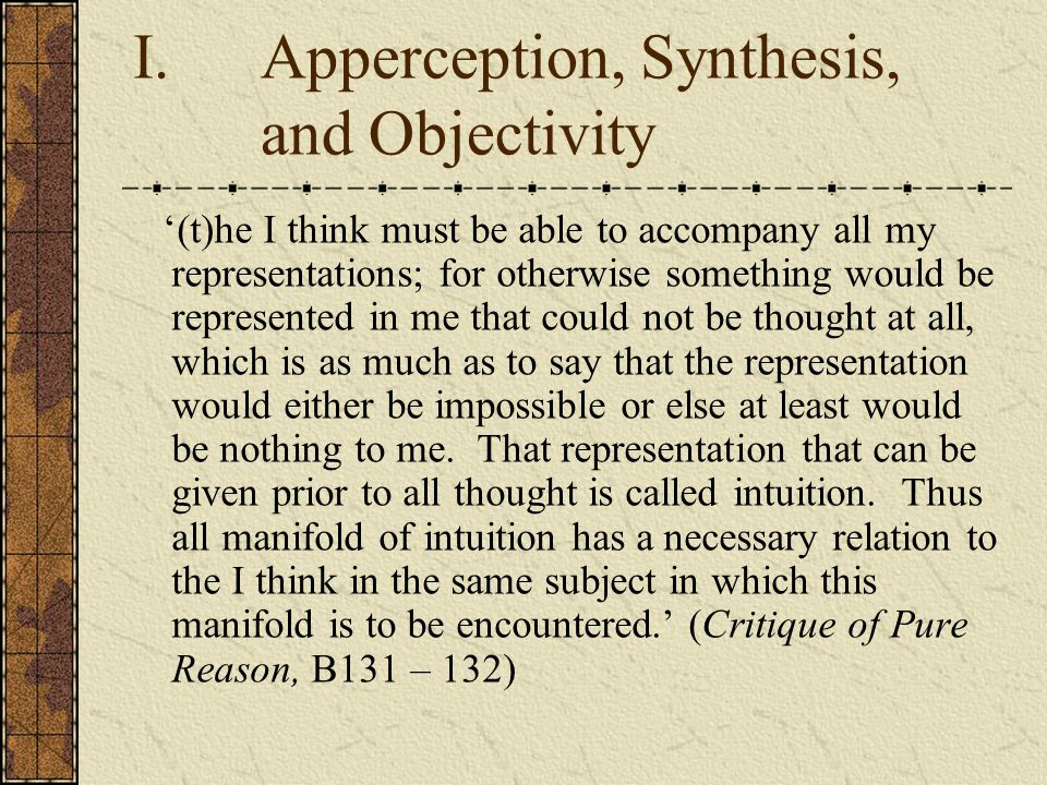 III.Imagination, Perception, and Experience According to Allison, Kant introduces the idea of the imagination in Sec.