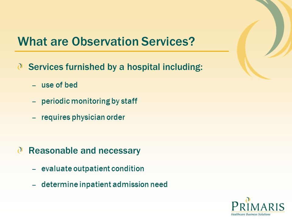 What are Observation Services.