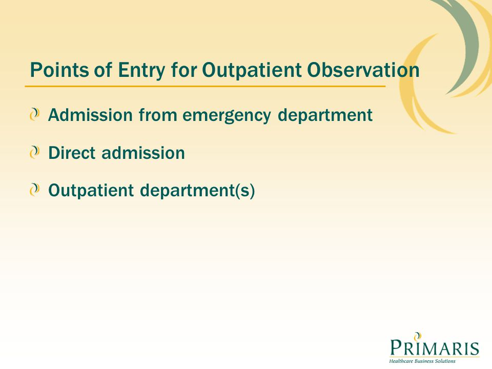 Points of Entry for Outpatient Observation Admission from emergency department Direct admission Outpatient department(s)