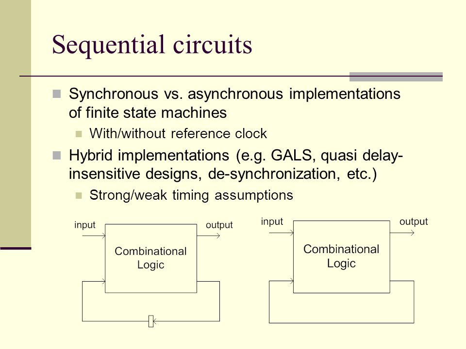 Sequential circuits Synchronous vs.