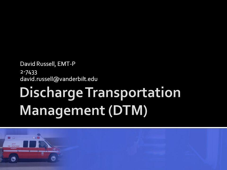 David Russell, EMT-P 2-7433 david.russell@vanderbilt.edu