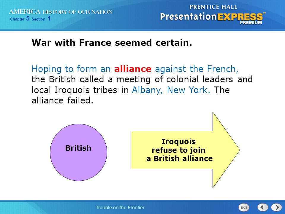 Chapter 5 Section 1 Trouble on the Frontier War with France seemed certain.