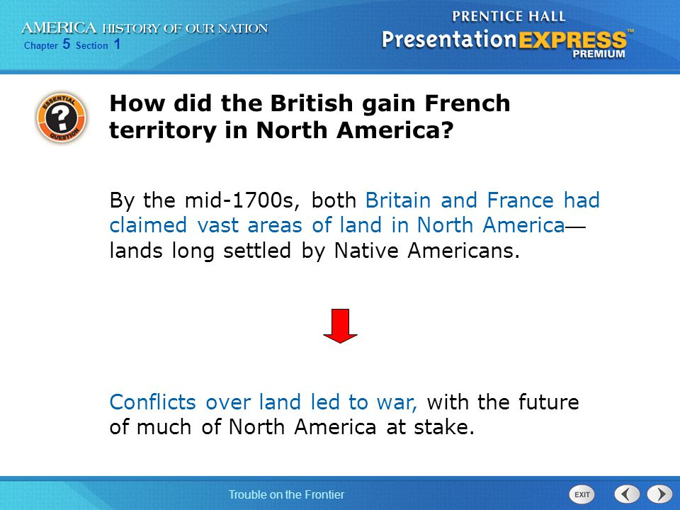 Chapter 5 Section 1 Trouble on the Frontier How did the British gain French territory in North America.