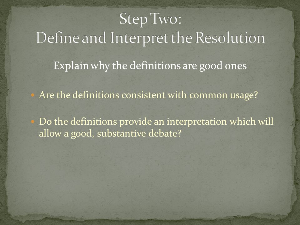 Interpreting the resolution based on the definitions in a way that allows for a more focused debate.