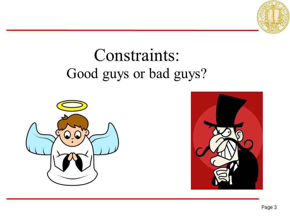 Page 3 Page 3 Constraints: Good guys or bad guys