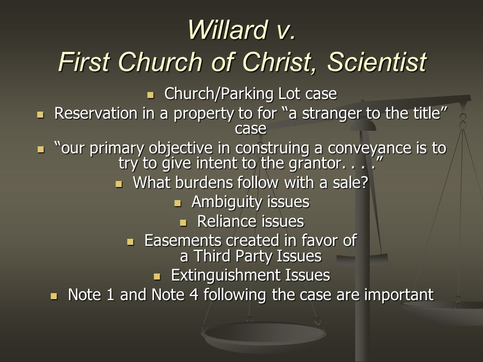 "Willard v. First Church of Christ, Scientist Church/Parking Lot case Church/Parking Lot case Reservation in a property to for ""a stranger to the title"