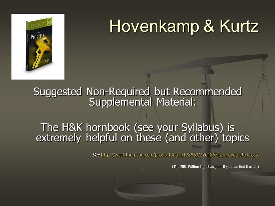 Hovenkamp & Kurtz Suggested Non-Required but Recommended Supplemental Material: The H&K hornbook (see your Syllabus) is extremely helpful on these (and other) topics See http://west.thomson.com/productdetail/128860/22048674/productdetail.aspx http://west.thomson.com/productdetail/128860/22048674/productdetail.aspx (The Fifth Edition is just as good if you can find it used.)