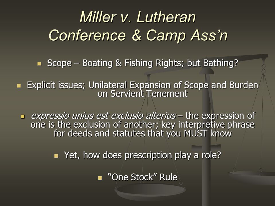 Miller v. Lutheran Conference & Camp Ass'n Scope – Boating & Fishing Rights; but Bathing? Scope – Boating & Fishing Rights; but Bathing? Explicit issu