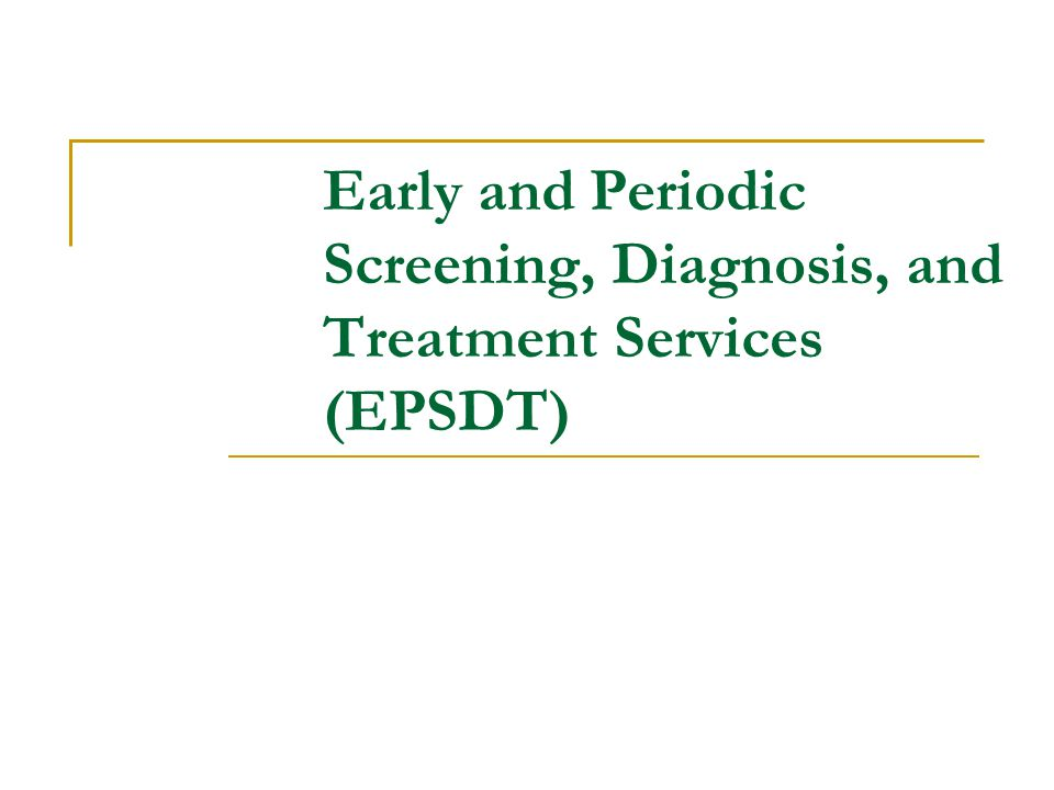 What is EPSDT.