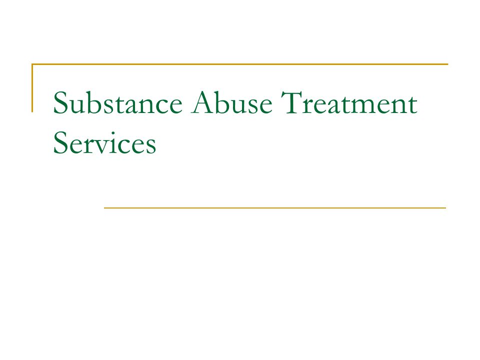 Substance Abuse Treatment Services